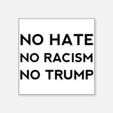 No Hate No Racism No Trump Sticker