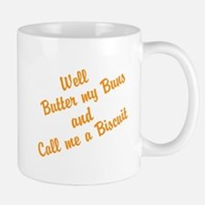 Well Butter my Buns and Call me a Biscuit Mugs