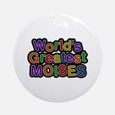 World's Greatest Moises Round Ornament