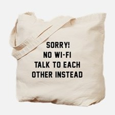 Sorry! No Wi-Fi. Talk To Each Other Tote Bag