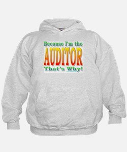 Because I'm the Auditor Hoodie