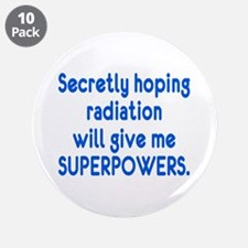 """Funny Cancer Radiation 3.5"""" Button (10 Pack)"""