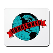"""""""Condemned"""" Mousepad"""