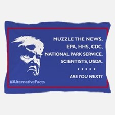 Trump: Muzzle the News, etc. Are You N Pillow Case