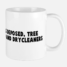 Deranged models deposed tree  Mug