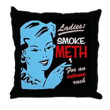 """Ladies Smoke Meth"" Throw Pillow"