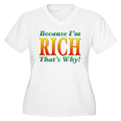 Because I'm Rich T-Shirt