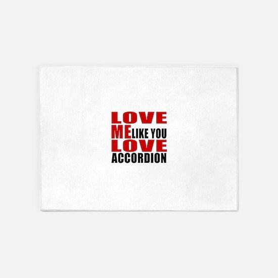 Love Me Like You Love accordion 5'x7'Area Rug