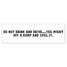 Do not drink and drive you mi Bumper Bumper Sticker