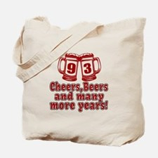 93 Cheers Beers And Many More Years Tote Bag