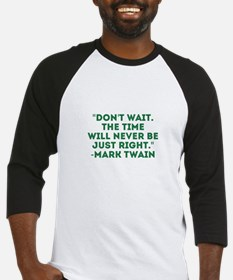 Mark Twain-Don't Wait Baseball Jersey