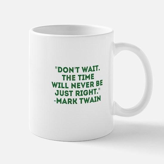 Mark Twain-Don't Wait Mugs