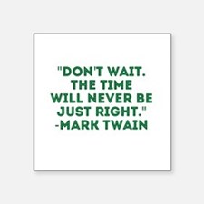 Mark Twain-Don't Wait Sticker