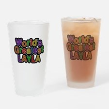 Worlds Greatest Layla Drinking Glass