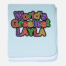 Worlds Greatest Layla baby blanket