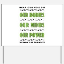 OUR BODIES... Yard Sign