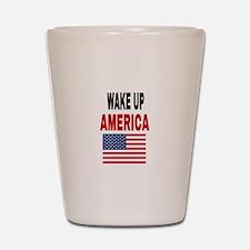 WAKE UP AMERICA Shot Glass