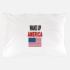 WAKE UP AMERICA Pillow Case