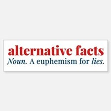 Alternative facts: a euphemism for Bumper Bumper Bumper Sticker