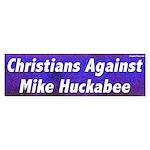 Christians Against Mike Huckabee bumper sticker