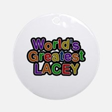 World's Greatest Lacey Round Ornament