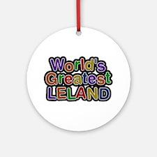 World's Greatest Leland Round Ornament