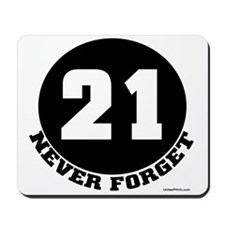 21 (NEVER FORGET) Mousepad