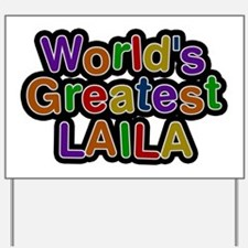 World's Greatest Laila Yard Sign