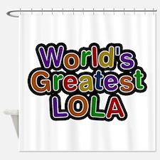 World's Greatest Lola Shower Curtain