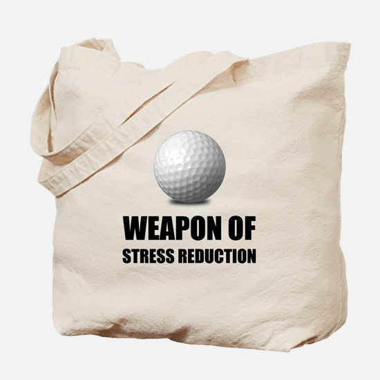 Weapon of Stress Reduction Golf Tote Bag