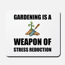 Weapon of Stress Reduction Gardening Mousepad