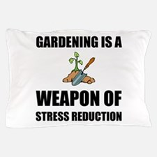 Weapon of Stress Reduction Gardening Pillow Case