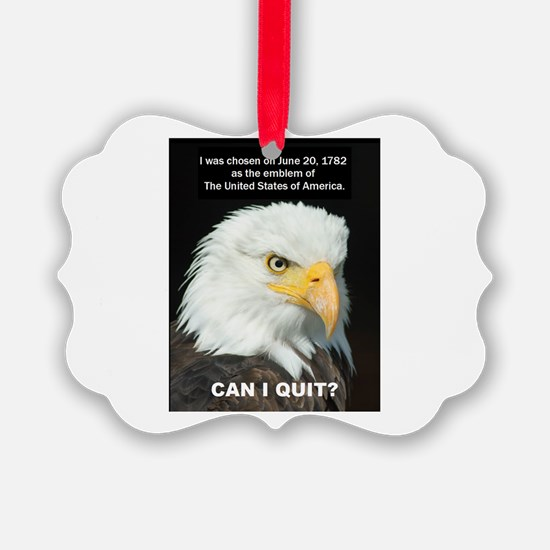American Eagle Wants To Quit Ornament