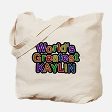 Worlds Greatest Kaylin Tote Bag