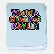 Worlds Greatest Kaylin baby blanket