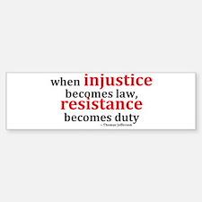 Injustice Resistance Bumper Bumper Bumper Sticker