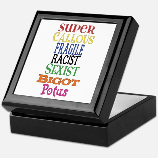 Super Callous Fragile Racist Sexist B Keepsake Box