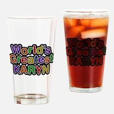 Worlds Greatest Karyn Drinking Glass