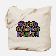 Worlds Greatest Kaelyn Tote Bag