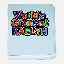 Worlds Greatest Kaelyn baby blanket