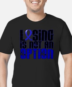 Losing Is Not An Option Colon Cancer T-Shirt