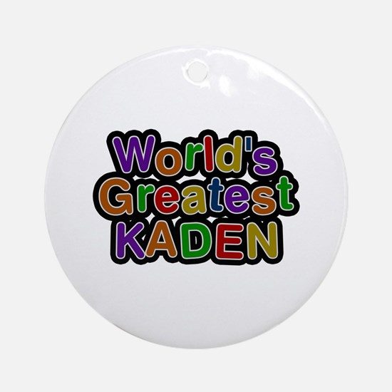 World's Greatest Kaden Round Ornament