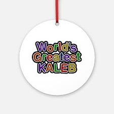 World's Greatest Kaleb Round Ornament
