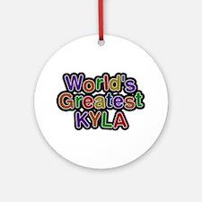 World's Greatest Kyla Round Ornament