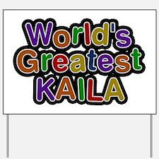 World's Greatest Kaila Yard Sign