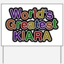 World's Greatest Kiara Yard Sign