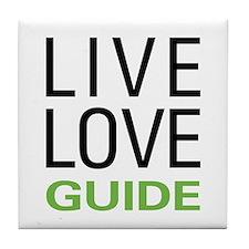 Live Love Guide Tile Coaster