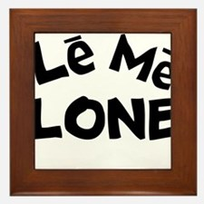 Leave me alone Framed Tile