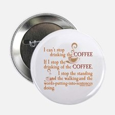 """Coffee Drinking Stopping the Standing 2.25"""" Button"""