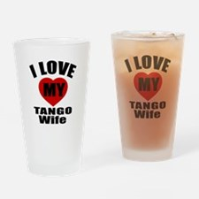 I love My Tango Wife Designs Drinking Glass